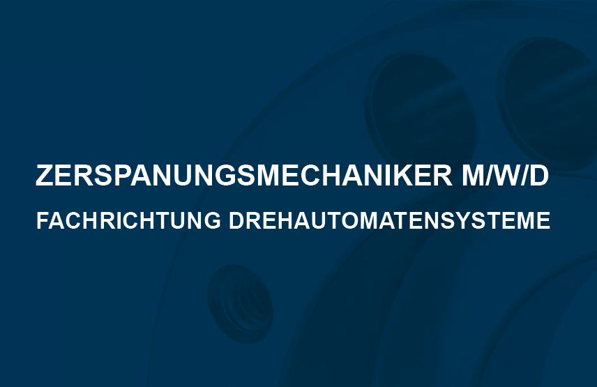 Zerspanungsmechaniker m/w Fachrichtung Drehautomatensysteme